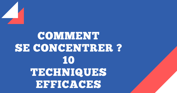comment se concentrer