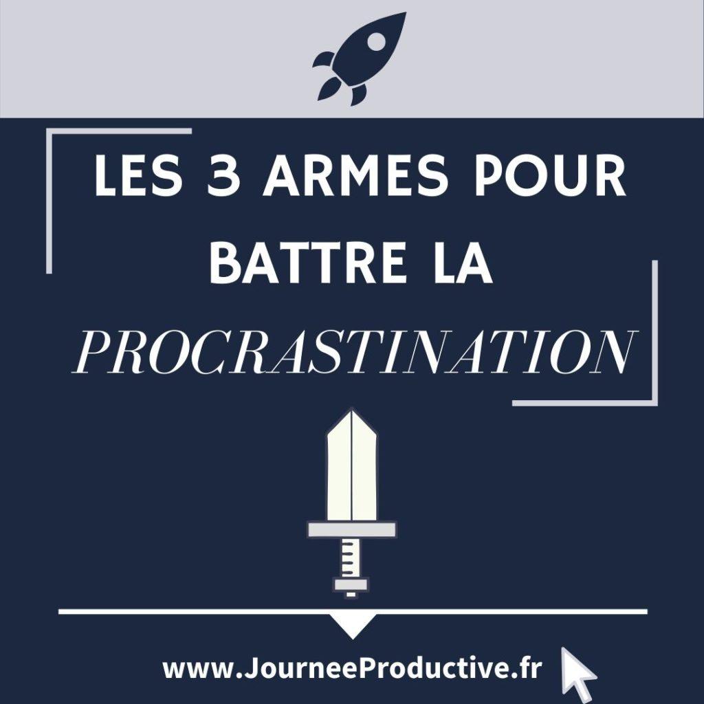 Les 3 armes pour battre la procrastination
